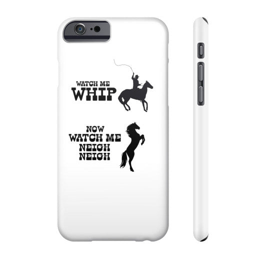 Watch Me Whip - Watch Me Neigh Neigh Phone Case  Arlington T Shirt