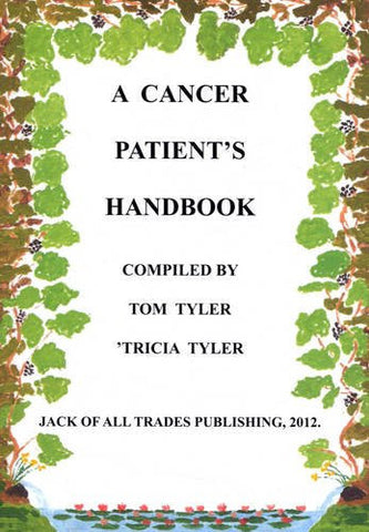 A Cancer Patient's Handbook by Tom Tyler and 'Tricia Tyler