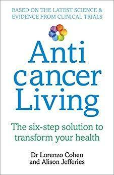 Anti Cancer Living - Dr Lorenzo Cohen & Alison Jefferies - Penny Brohn Shop