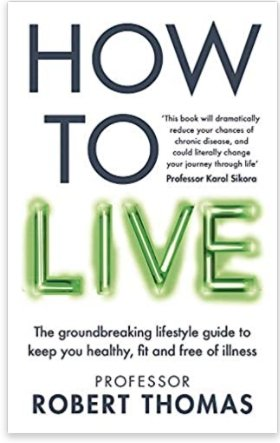 How To Live by Prof Robert Thomas - Penny Brohn Shop
