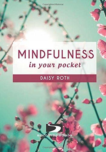 Mindfulness in Your Pocket By Daisy Roth - Penny Brohn Shop