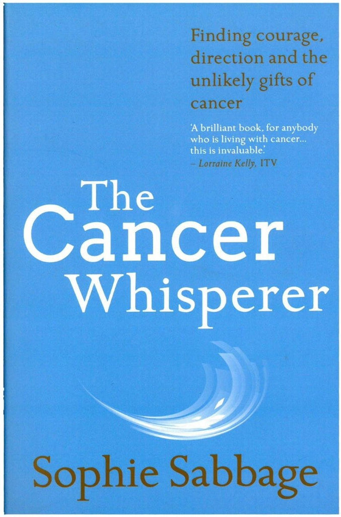 The Cancer Whisperer by Sophie Sabbage - Penny Brohn Shop