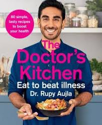 The Doctor's Kitchen Eat to Beat Illness - Dr Rupy Aujla - Penny Brohn Shop