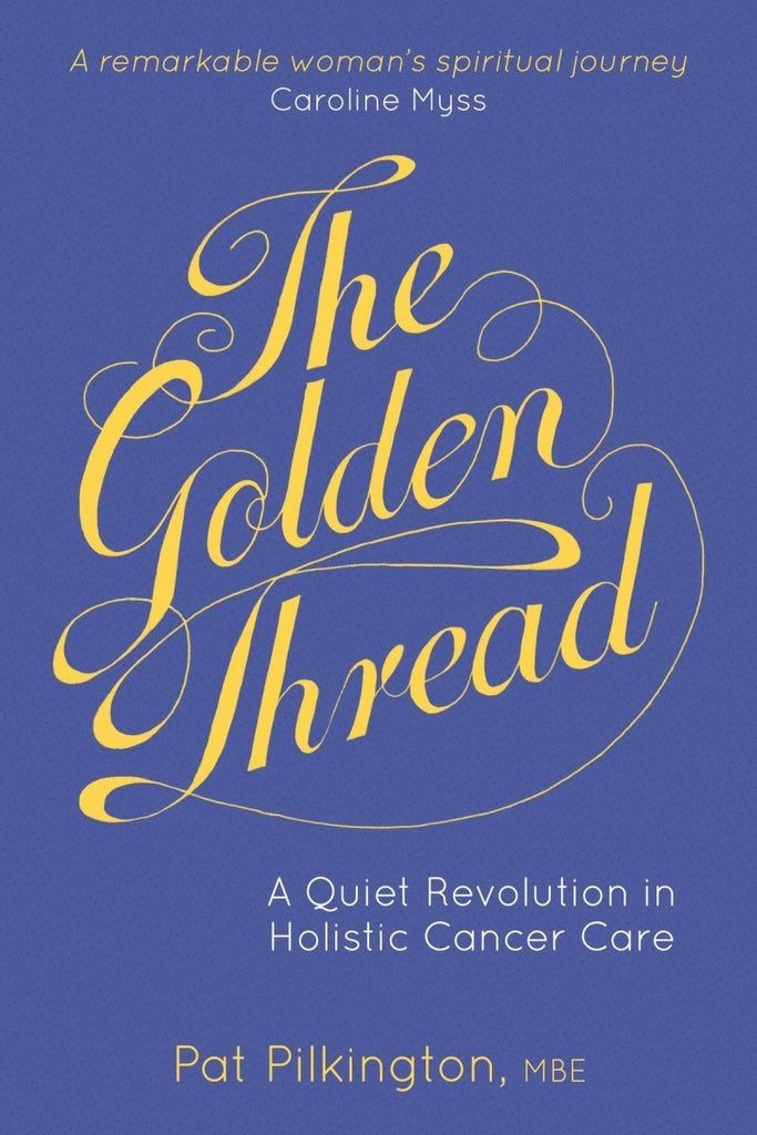 The Golden Thread by Pat Pilkington – Paperback Edition - Penny Brohn Shop