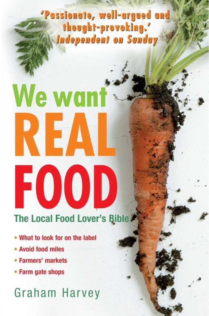We Want Real Food by Graham Harvey - Penny Brohn Shop