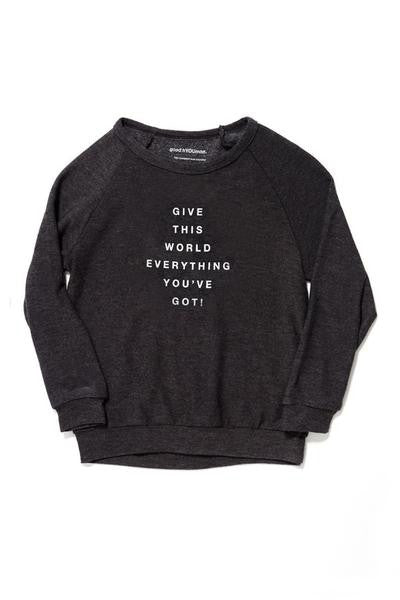 Give This World Everything You've Got Kids Sweatshirt