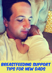 BREASTFEEDING SUPPORT FOR DADS