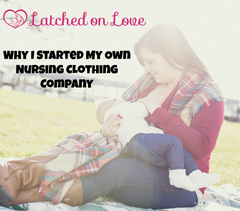 Why I Started Latched on Love