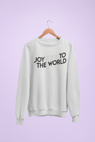 Joy To The World Sweatshirt
