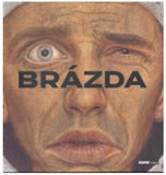 Brázda, Pavel a Arátor, Přemysl. Brázda-obluda čeká, obluda má čas = Brázda-la bete guette, la bete a tout son temps = Brázda-the monster waits-the monster has time.  - 2007.