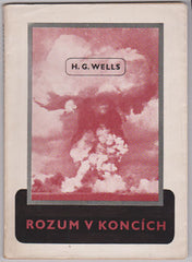 Wells, H. G.: Rozum v koncích. (Mind at the end of its tether). - 1948.