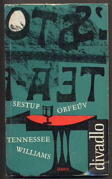 WILLIAMS, TENNESSEE: SESTUP ORFEŮV. - 1962.