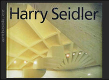 Harry Seidler. Four Decades of Architecture. - 1992.
