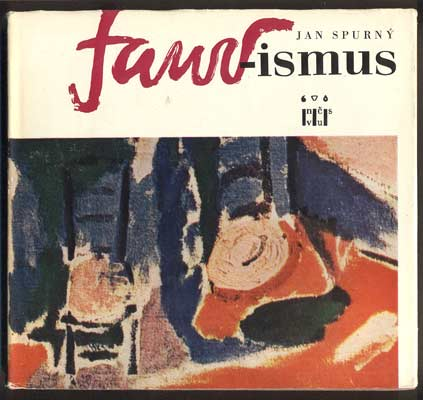 SPURNÝ, JAN: FAUVISMUS. - 1966.