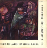 Z Albumu Pieśni Żydowskich / From the album of Jewish songs