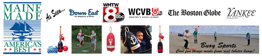 Buoy Bat, Welcome Buoy, Maine Lobster Buoy, Maine Made, Down East Magazine, WMTW 8, WCVB 5, The Boston Globe, Yankee Magazine