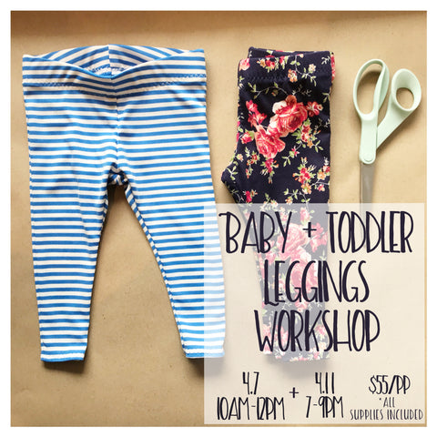 Baby + Toddler Leggings Workshop