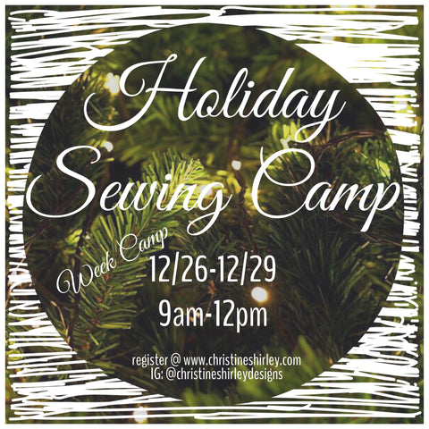 Holiday Sewing Camp ~ Weekly