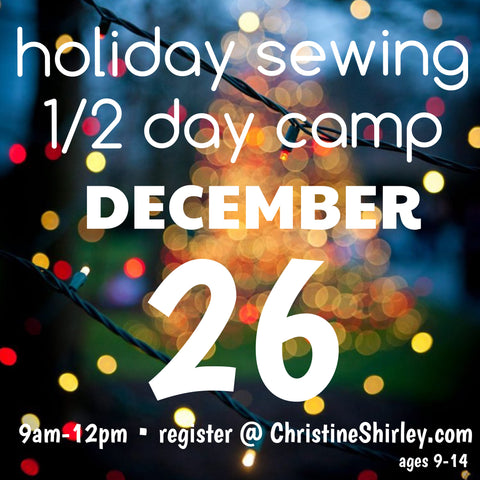 1/2 Day Holiday Sewing Camp 12/26