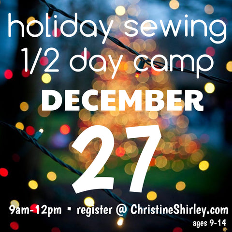1/2 Day Holiday Sewing Camp 12/27