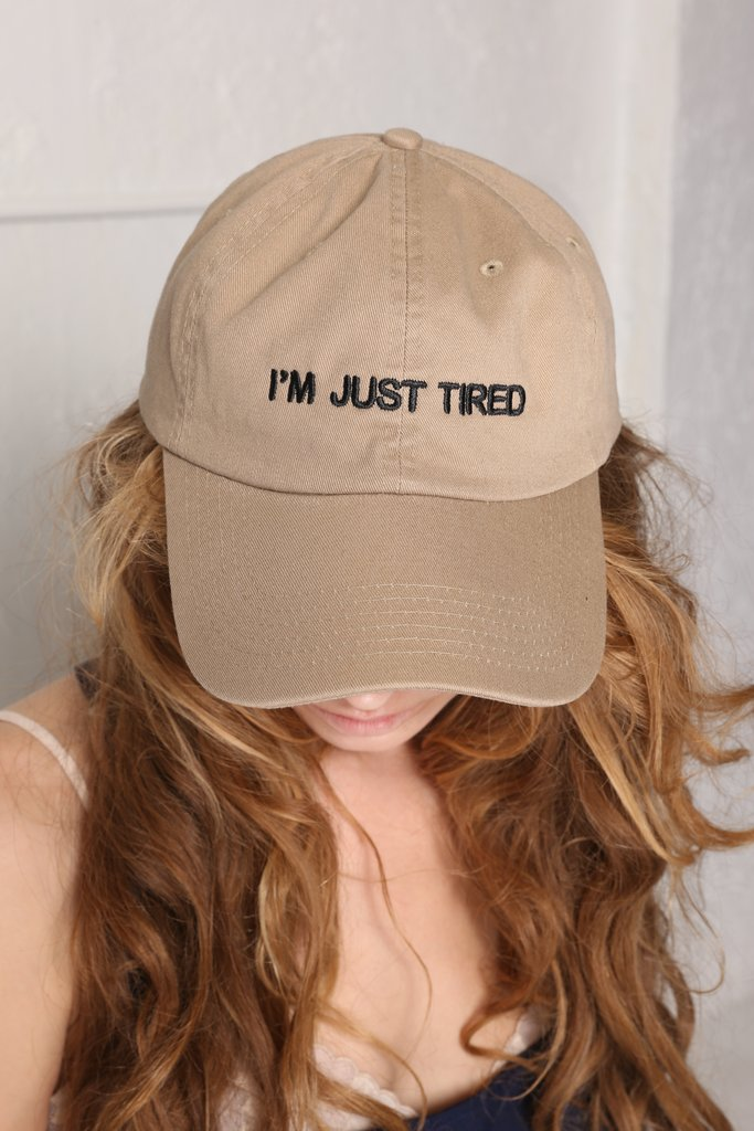 I'm Just Tired Hat