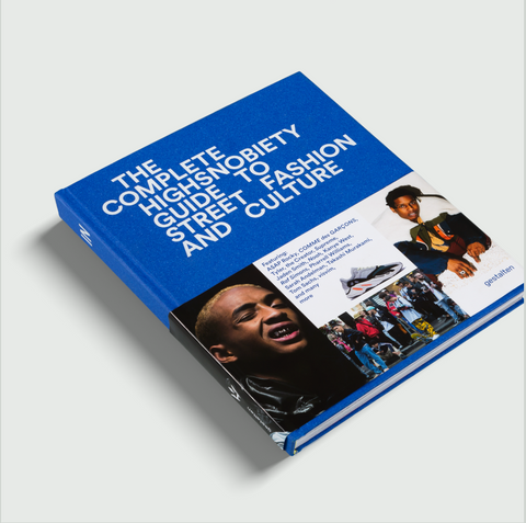 The Incomplete Guide: Highsnobiety Guide to Street Fashion and Culture