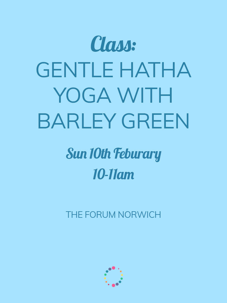 Gentle Hatha Yoga Class with Barley Green (Sunday 10th)