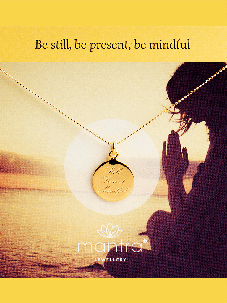 Still, Present, Mindful Pendant - Gold