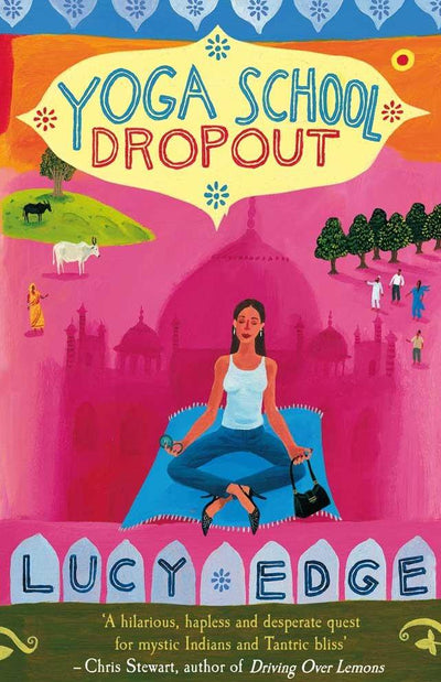 Yoga School Dropout by Lucy Edge - Lucy Edge - £10.99