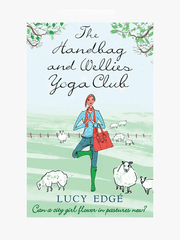The Handbag and Wellies Yoga Club Yoga Memoir - Lucy Edge - £7.99