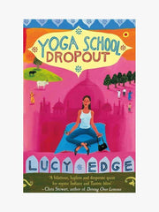 Lucy Edge Books Yoga School Dropout Yoga Memoir
