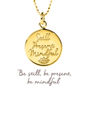 Mantra Jewellery Spiritual necklaces Gold Still, Present, Mindful Pendant