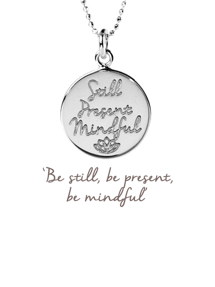 Mantra Jewellery Spiritual necklaces Silver Still, Present, Mindful Pendant