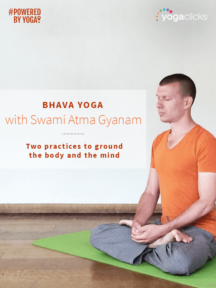 YogaFlicks Streamed Classes Bhava Yoga with Swami Atma Gyanam: two yoga classes to ground the body and the mind