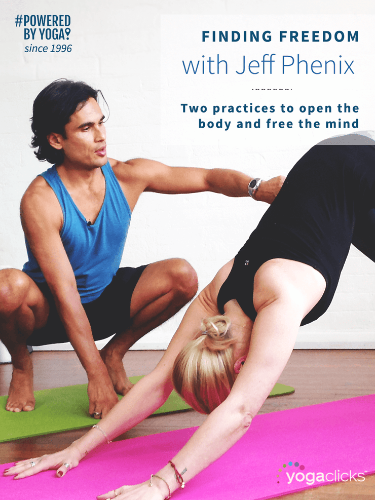 Finding Freedom with Jeff Phenix: two practices to open the body and free the mind - YogaFlicks - £0.00