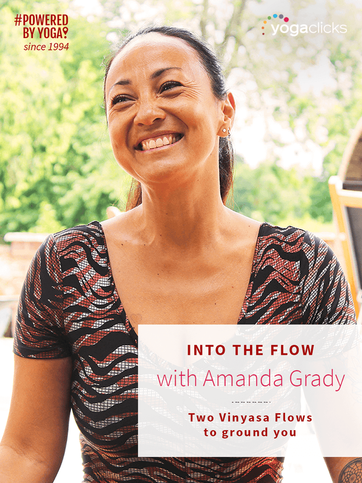 YogaFlicks Streamed Classes Into the Flow with Amanda Grady: two Vinyasa Flows to ground you