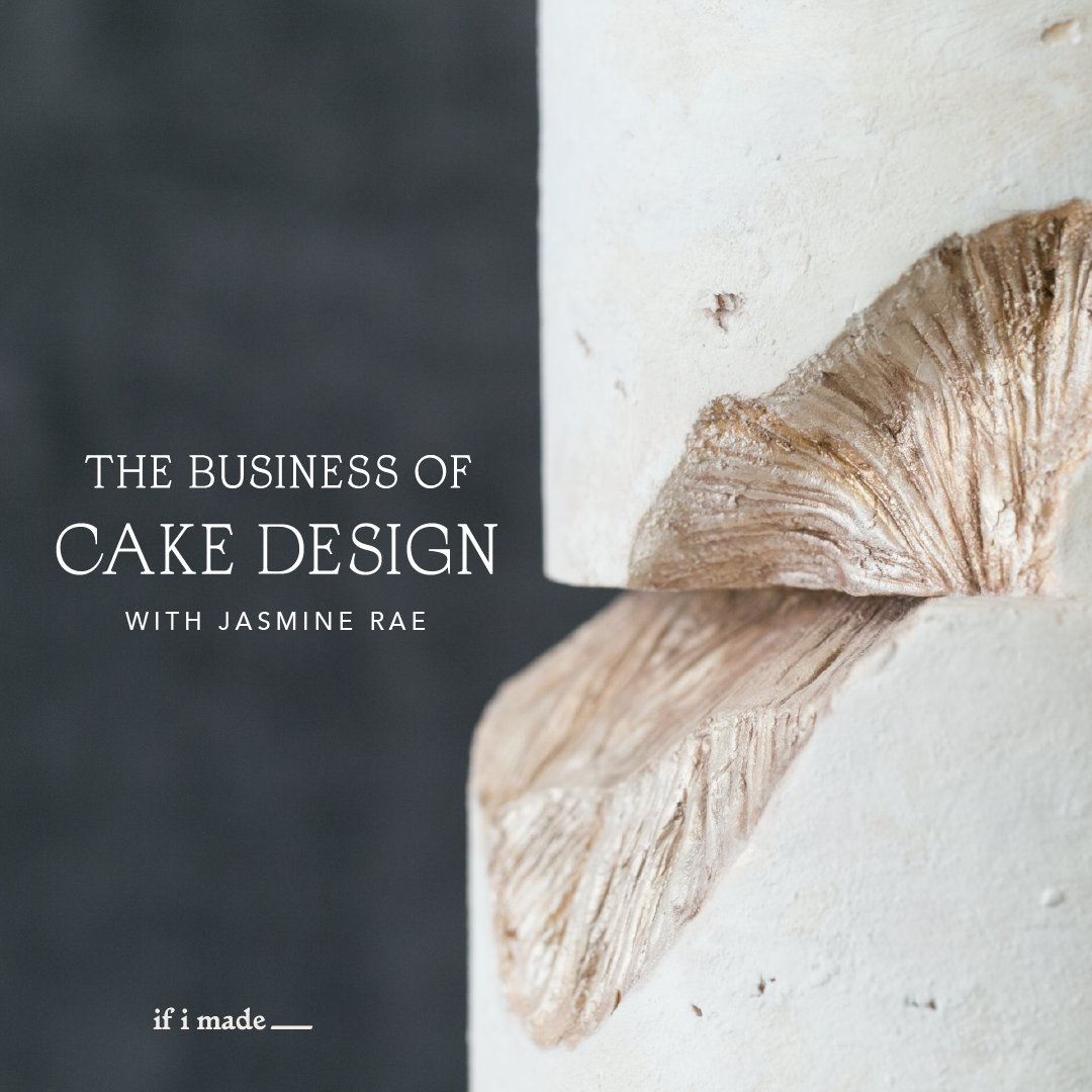Extended Payment Plan: The Business of Cake Design with Jasmine Rae