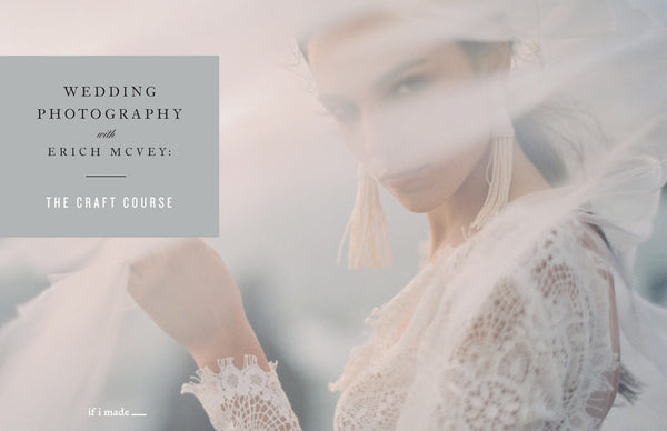Payment Plan: Wedding Photography with Erich McVey: The Craft Course - 6 Payments of $270