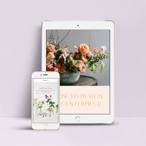 SALE: HOW TO DESIGN A CENTERPIECE + MASTER FLOWER LIST WITH SARAH WINWARD