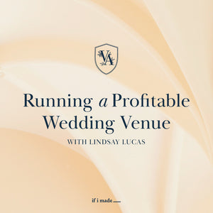 Retail Payment Plan: Running a Profitable Wedding Venue with Lindsay Lucas - 4 Monthly Payments of $999