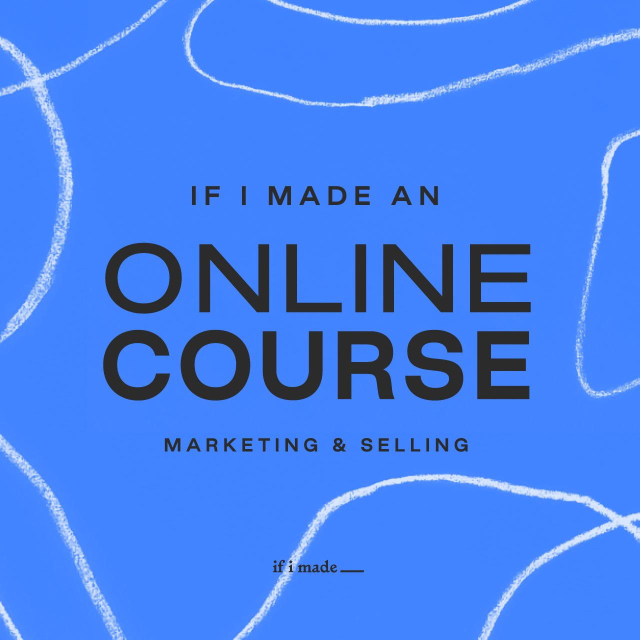 Sale Payment Plan: If I Made An Online Course: Marketing & Selling an Online Course - 8 Payments of $99