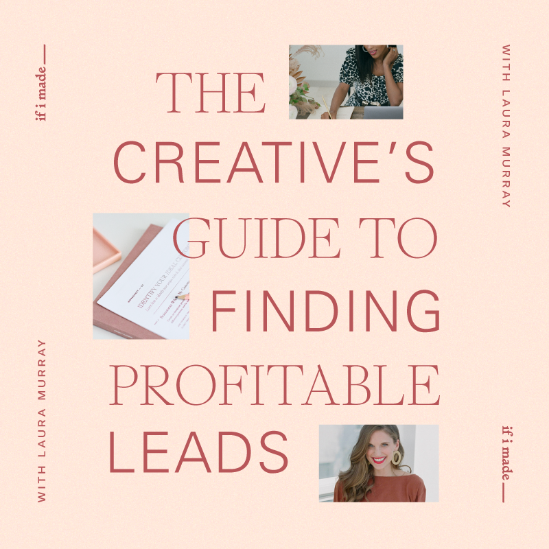 The Creative's Guide to Finding Profitable Leads with Laura Murray