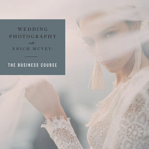 PAYMENT PLAN SALE: WEDDING PHOTOGRAPHY WITH ERICH MCVEY: THE BUSINESS COURSE (10 MONTLY PAYMENTS OF $89)