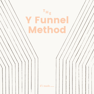 The Y Funnel Method- 4 Monthly Payments of $99