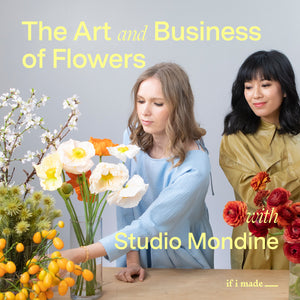 Extended Sale Payment Plan: The Art and Business of Flowers with Studio Mondine - 19 payments of $69
