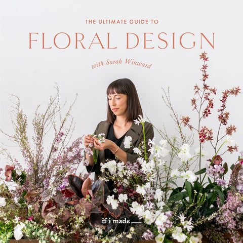 Extended Payment Plan Sale: The Ultimate Guide to Floral Design with Sarah Winward - 15 payments of $99