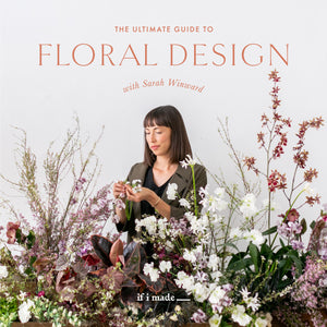 Extended Sale Payment Plan: The Ultimate Guide to Floral Design with Sarah Winward (16 Monthly Payments)