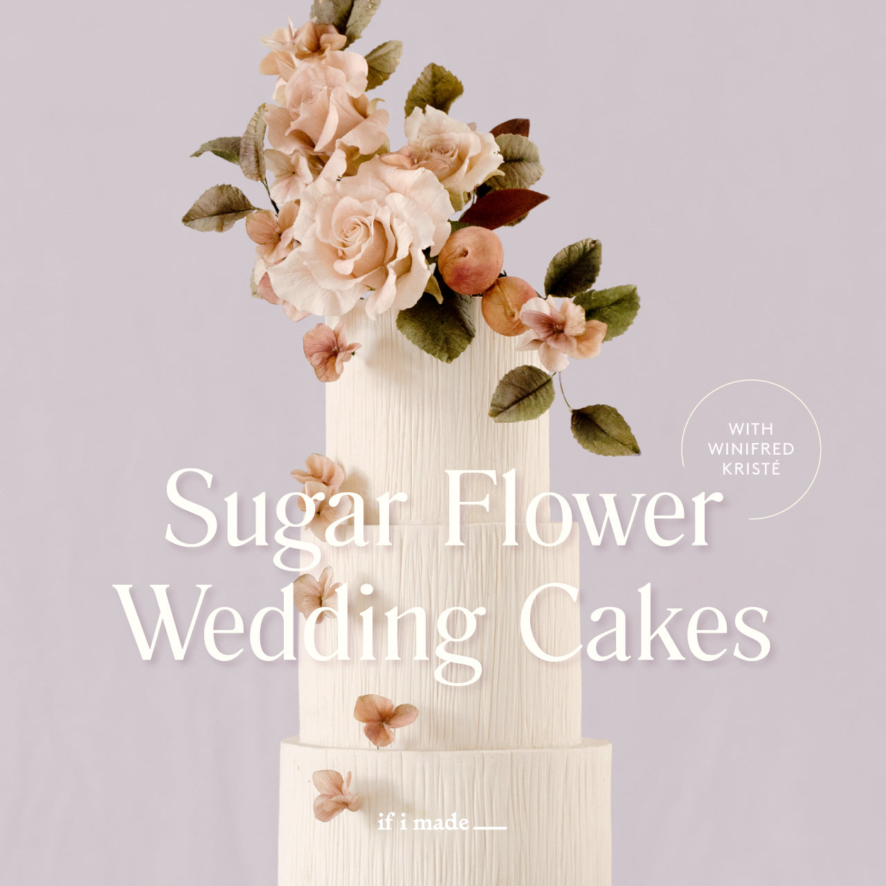 Sugar Flower Wedding Cakes with Winifred Kristé Cake (RPP) - 17 payments of $99