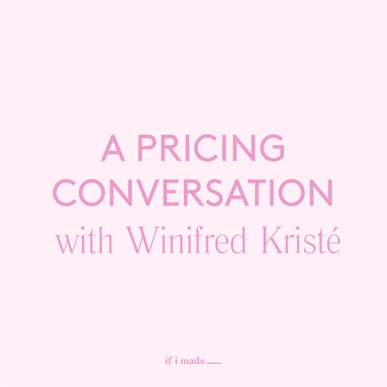 A Pricing Conversation with Winifred Kriste