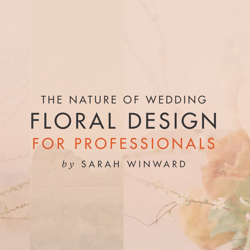 Retail Payment Plan: The Nature of Wedding Floral Design: For Professionals by Sarah Winward - 6 payments of $100